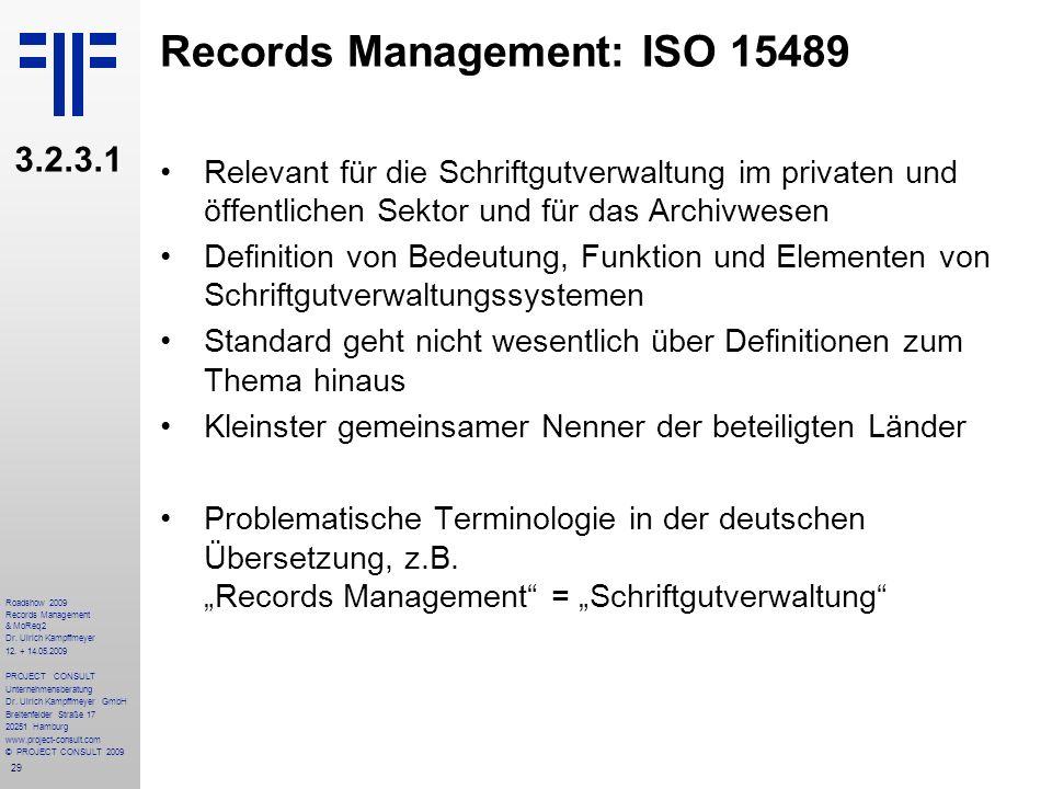 29 Roadshow 2009 Records Management & MoReq2 Dr. Ulrich Kampffmeyer 12. + 14.05.2009 PROJECT CONSULT Unternehmensberatung Dr. Ulrich Kampffmeyer GmbH