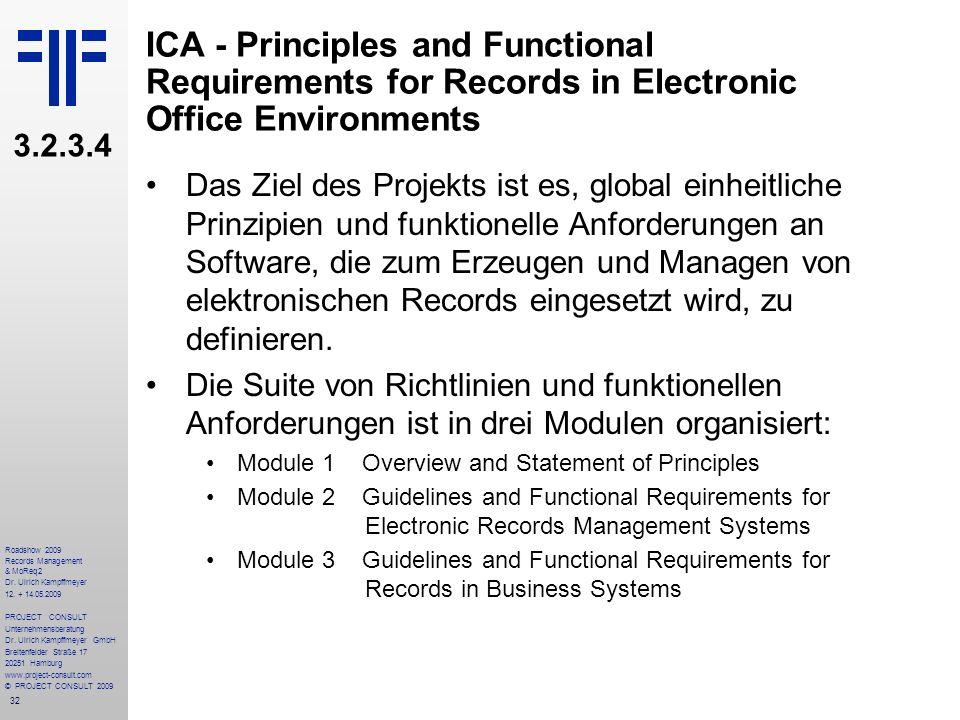 32 Roadshow 2009 Records Management & MoReq2 Dr. Ulrich Kampffmeyer 12. + 14.05.2009 PROJECT CONSULT Unternehmensberatung Dr. Ulrich Kampffmeyer GmbH
