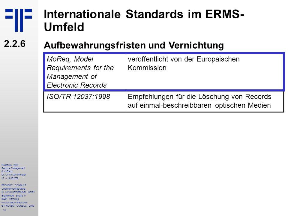 35 Roadshow 2009 Records Management & MoReq2 Dr. Ulrich Kampffmeyer 12. + 14.05.2009 PROJECT CONSULT Unternehmensberatung Dr. Ulrich Kampffmeyer GmbH