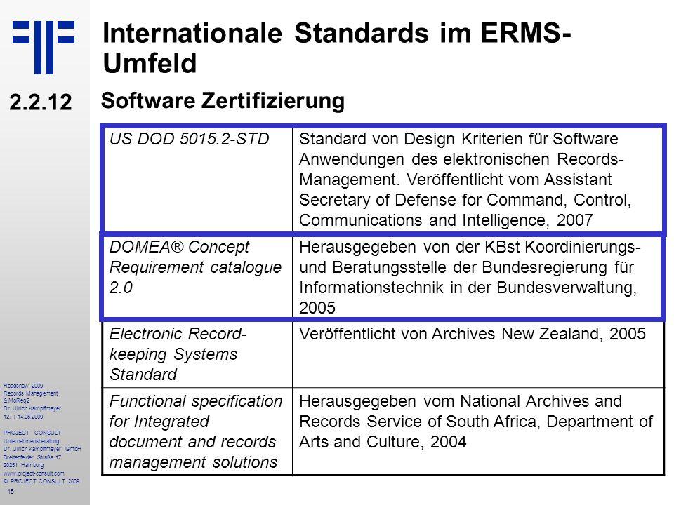 45 Roadshow 2009 Records Management & MoReq2 Dr. Ulrich Kampffmeyer 12. + 14.05.2009 PROJECT CONSULT Unternehmensberatung Dr. Ulrich Kampffmeyer GmbH