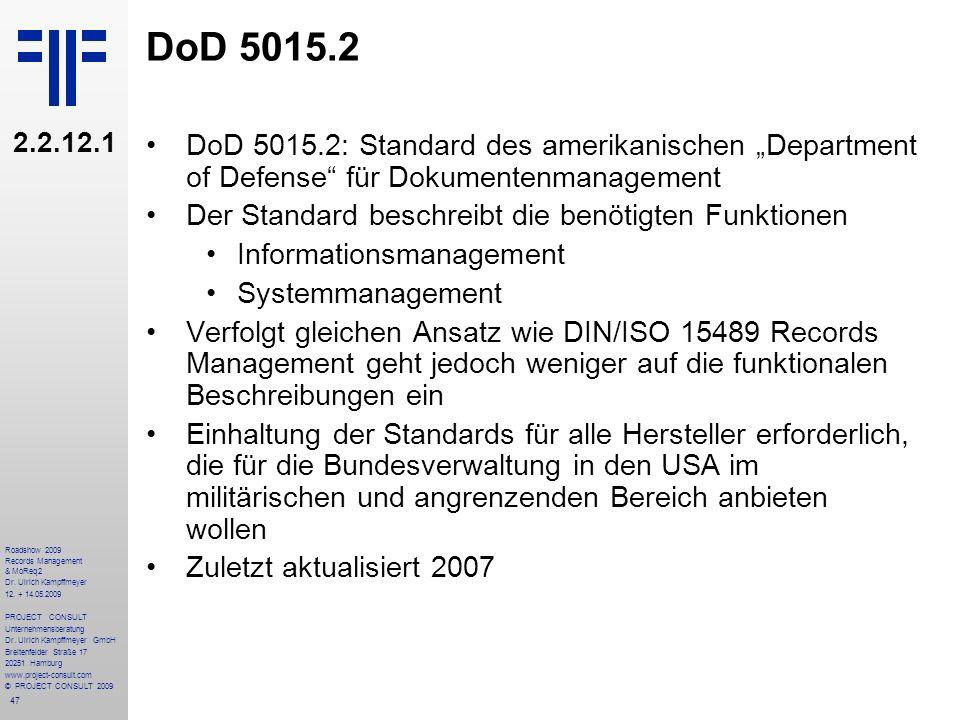 47 Roadshow 2009 Records Management & MoReq2 Dr. Ulrich Kampffmeyer 12. + 14.05.2009 PROJECT CONSULT Unternehmensberatung Dr. Ulrich Kampffmeyer GmbH