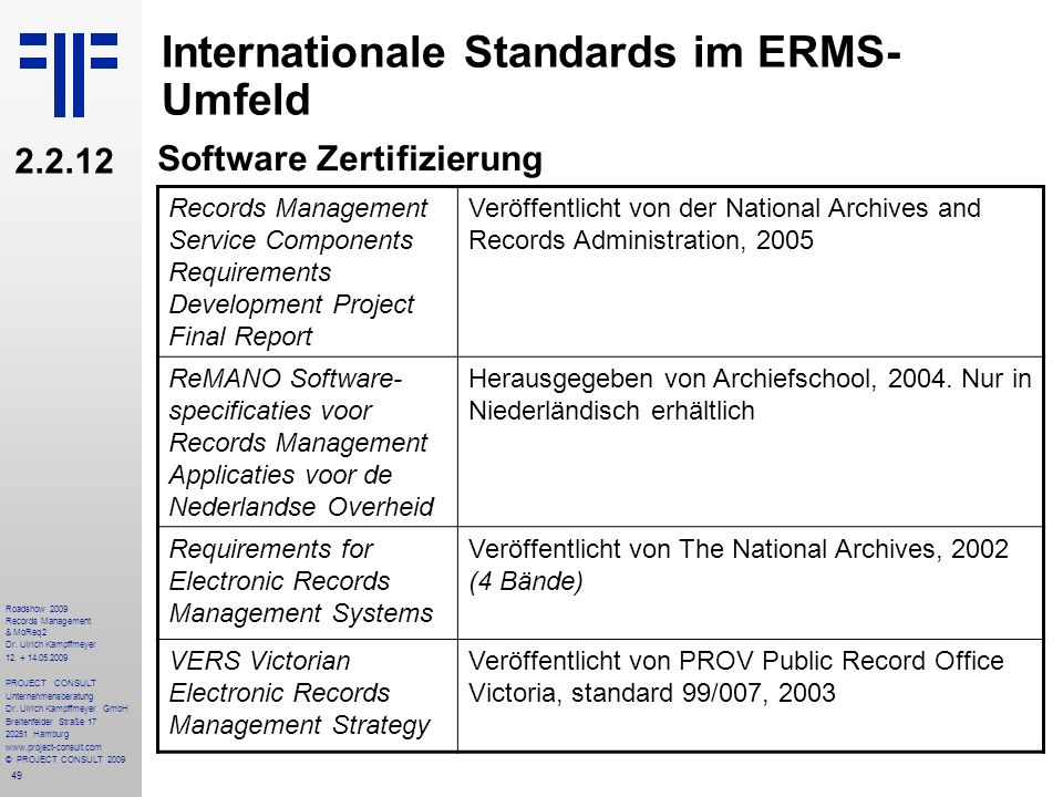 49 Roadshow 2009 Records Management & MoReq2 Dr. Ulrich Kampffmeyer 12.