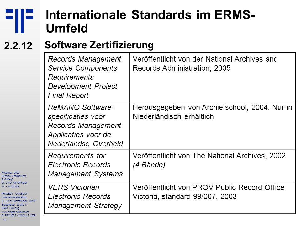 49 Roadshow 2009 Records Management & MoReq2 Dr. Ulrich Kampffmeyer 12. + 14.05.2009 PROJECT CONSULT Unternehmensberatung Dr. Ulrich Kampffmeyer GmbH