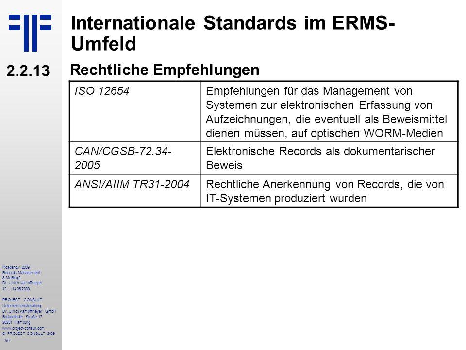 50 Roadshow 2009 Records Management & MoReq2 Dr. Ulrich Kampffmeyer 12. + 14.05.2009 PROJECT CONSULT Unternehmensberatung Dr. Ulrich Kampffmeyer GmbH
