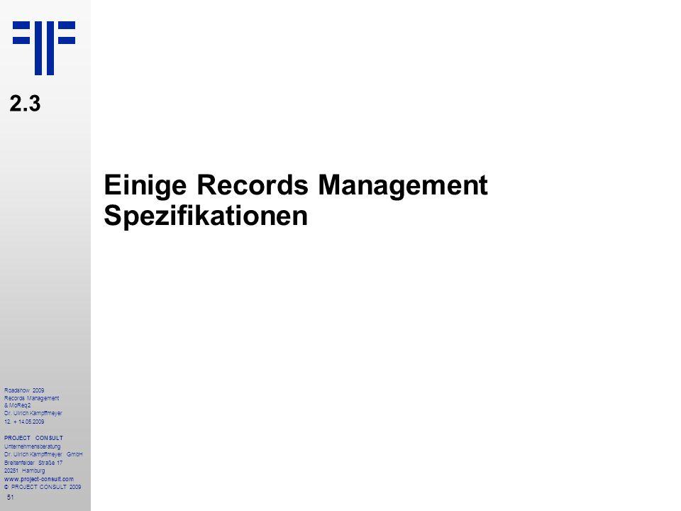 51 Roadshow 2009 Records Management & MoReq2 Dr. Ulrich Kampffmeyer 12. + 14.05.2009 PROJECT CONSULT Unternehmensberatung Dr. Ulrich Kampffmeyer GmbH