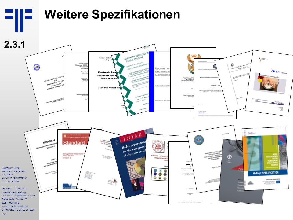 52 Roadshow 2009 Records Management & MoReq2 Dr. Ulrich Kampffmeyer 12. + 14.05.2009 PROJECT CONSULT Unternehmensberatung Dr. Ulrich Kampffmeyer GmbH