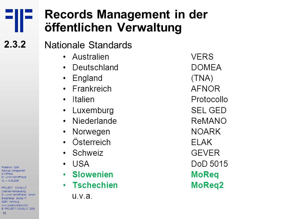 53 Roadshow 2009 Records Management & MoReq2 Dr. Ulrich Kampffmeyer 12. + 14.05.2009 PROJECT CONSULT Unternehmensberatung Dr. Ulrich Kampffmeyer GmbH