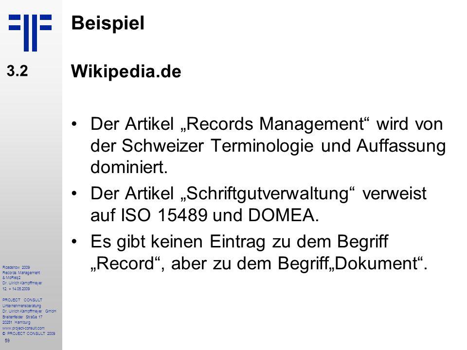 59 Roadshow 2009 Records Management & MoReq2 Dr. Ulrich Kampffmeyer 12. + 14.05.2009 PROJECT CONSULT Unternehmensberatung Dr. Ulrich Kampffmeyer GmbH