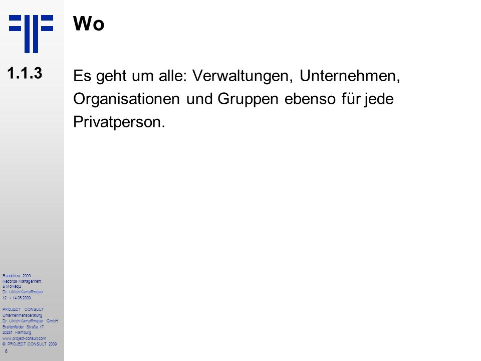 7 Roadshow 2009 Records Management & MoReq2 Dr.Ulrich Kampffmeyer 12.