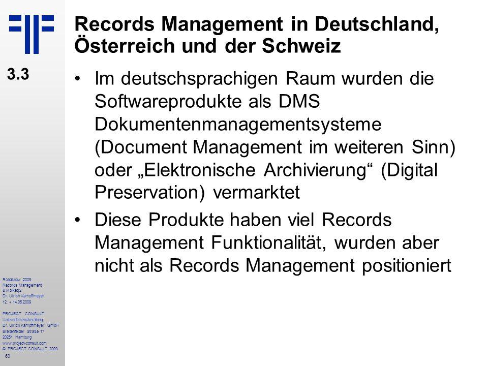 60 Roadshow 2009 Records Management & MoReq2 Dr. Ulrich Kampffmeyer 12. + 14.05.2009 PROJECT CONSULT Unternehmensberatung Dr. Ulrich Kampffmeyer GmbH