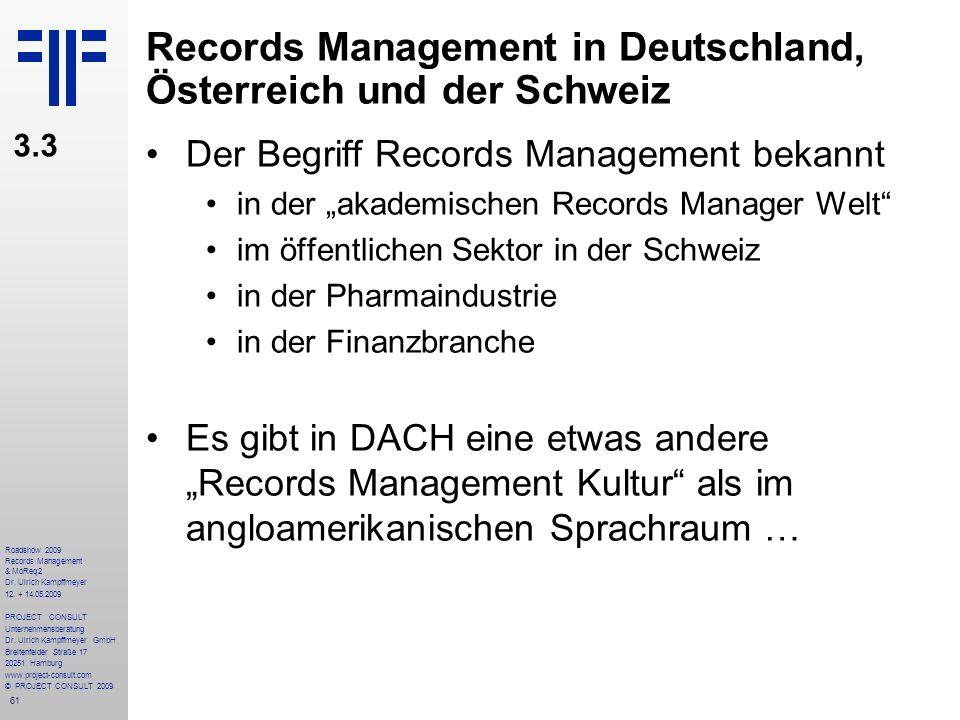 61 Roadshow 2009 Records Management & MoReq2 Dr. Ulrich Kampffmeyer 12. + 14.05.2009 PROJECT CONSULT Unternehmensberatung Dr. Ulrich Kampffmeyer GmbH