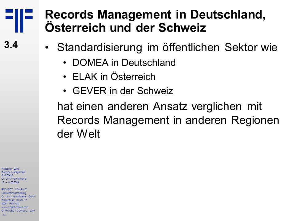 62 Roadshow 2009 Records Management & MoReq2 Dr. Ulrich Kampffmeyer 12. + 14.05.2009 PROJECT CONSULT Unternehmensberatung Dr. Ulrich Kampffmeyer GmbH