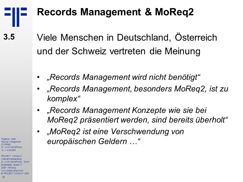 63 Roadshow 2009 Records Management & MoReq2 Dr.Ulrich Kampffmeyer 12.