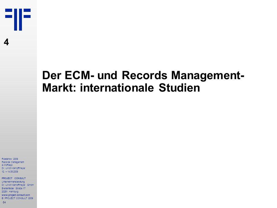 64 Roadshow 2009 Records Management & MoReq2 Dr. Ulrich Kampffmeyer 12. + 14.05.2009 PROJECT CONSULT Unternehmensberatung Dr. Ulrich Kampffmeyer GmbH