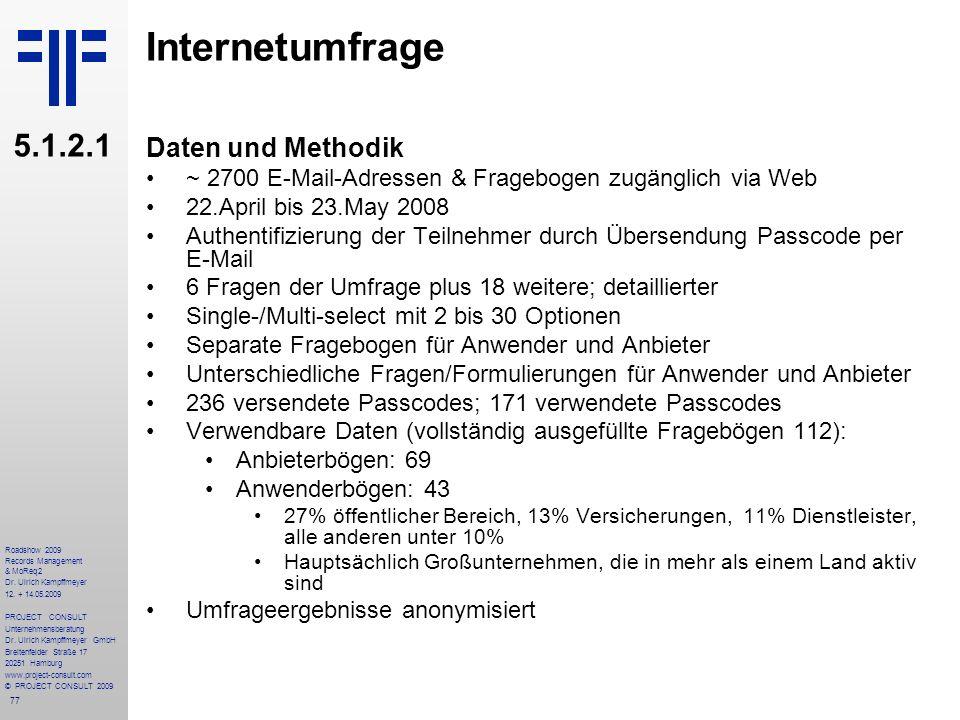 77 Roadshow 2009 Records Management & MoReq2 Dr. Ulrich Kampffmeyer 12. + 14.05.2009 PROJECT CONSULT Unternehmensberatung Dr. Ulrich Kampffmeyer GmbH