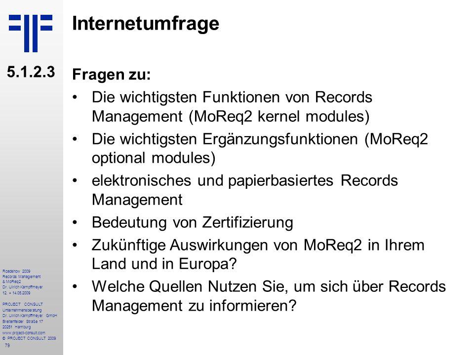 79 Roadshow 2009 Records Management & MoReq2 Dr. Ulrich Kampffmeyer 12. + 14.05.2009 PROJECT CONSULT Unternehmensberatung Dr. Ulrich Kampffmeyer GmbH