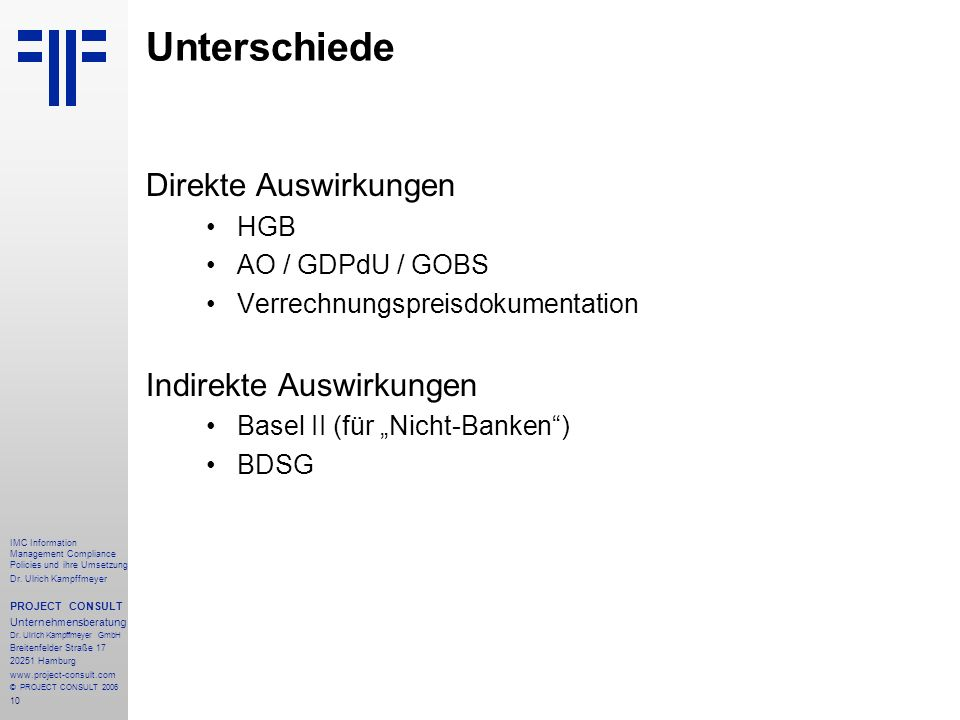 10 IMC Information Management Compliance Policies und ihre Umsetzung Dr. Ulrich Kampffmeyer PROJECT CONSULT Unternehmensberatung Dr. Ulrich Kampffmeye