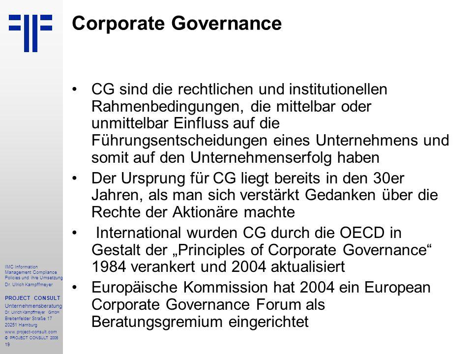 19 IMC Information Management Compliance Policies und ihre Umsetzung Dr. Ulrich Kampffmeyer PROJECT CONSULT Unternehmensberatung Dr. Ulrich Kampffmeye
