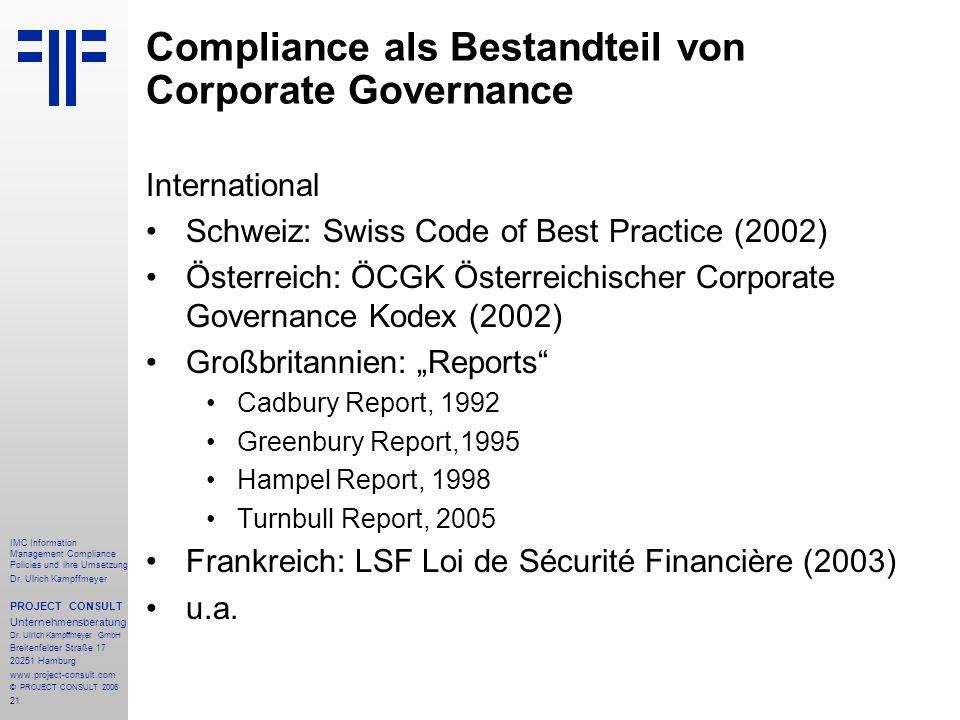 21 IMC Information Management Compliance Policies und ihre Umsetzung Dr. Ulrich Kampffmeyer PROJECT CONSULT Unternehmensberatung Dr. Ulrich Kampffmeye