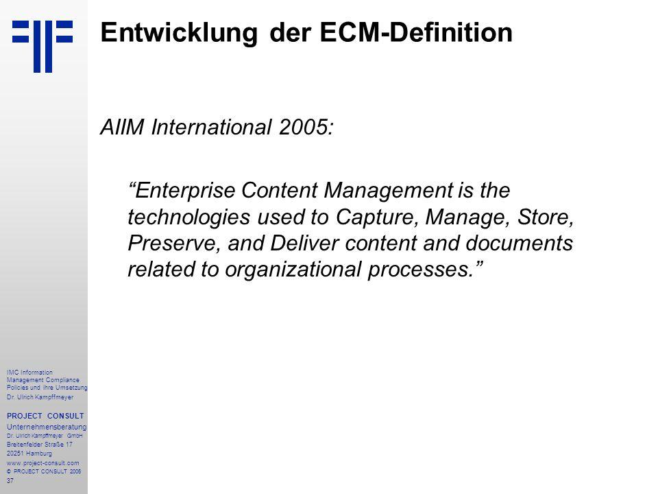 37 IMC Information Management Compliance Policies und ihre Umsetzung Dr. Ulrich Kampffmeyer PROJECT CONSULT Unternehmensberatung Dr. Ulrich Kampffmeye