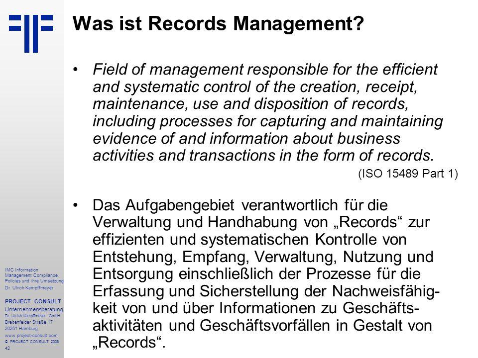 42 IMC Information Management Compliance Policies und ihre Umsetzung Dr. Ulrich Kampffmeyer PROJECT CONSULT Unternehmensberatung Dr. Ulrich Kampffmeye