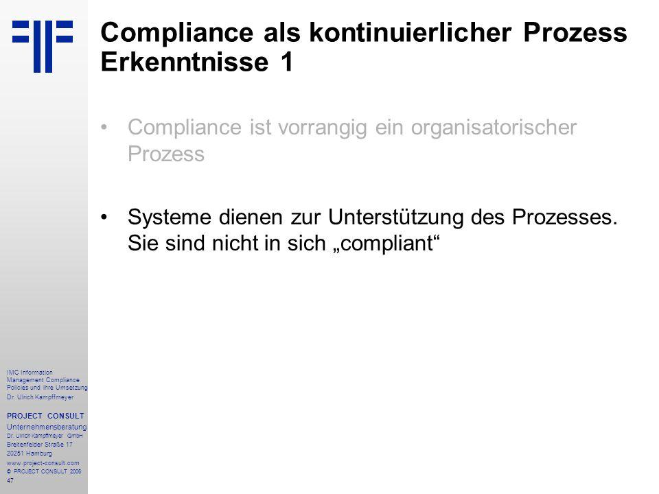 47 IMC Information Management Compliance Policies und ihre Umsetzung Dr. Ulrich Kampffmeyer PROJECT CONSULT Unternehmensberatung Dr. Ulrich Kampffmeye