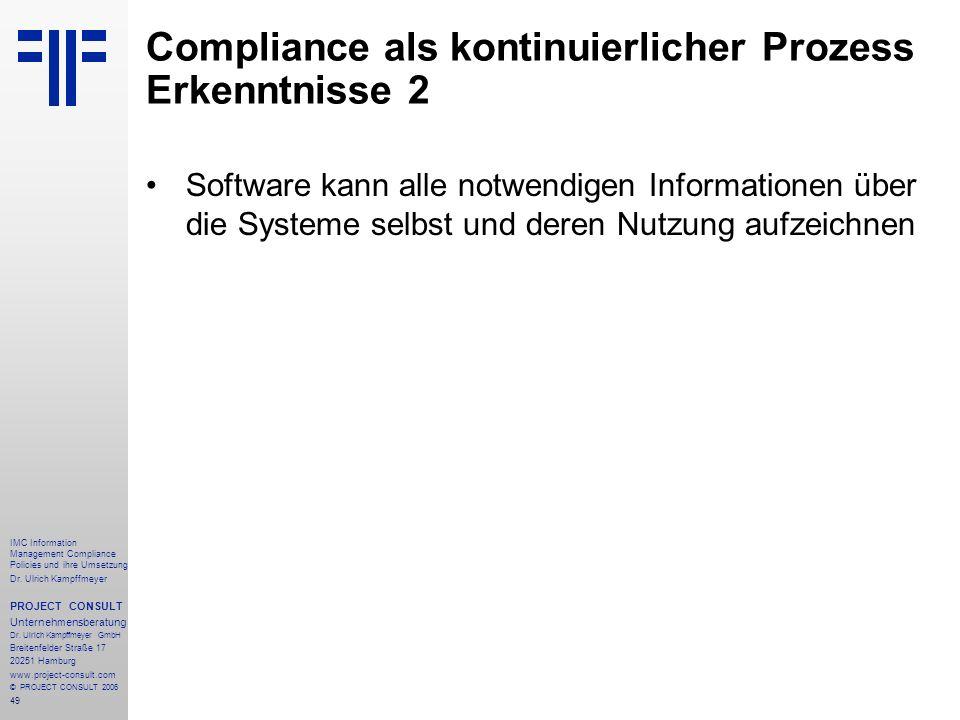 49 IMC Information Management Compliance Policies und ihre Umsetzung Dr. Ulrich Kampffmeyer PROJECT CONSULT Unternehmensberatung Dr. Ulrich Kampffmeye