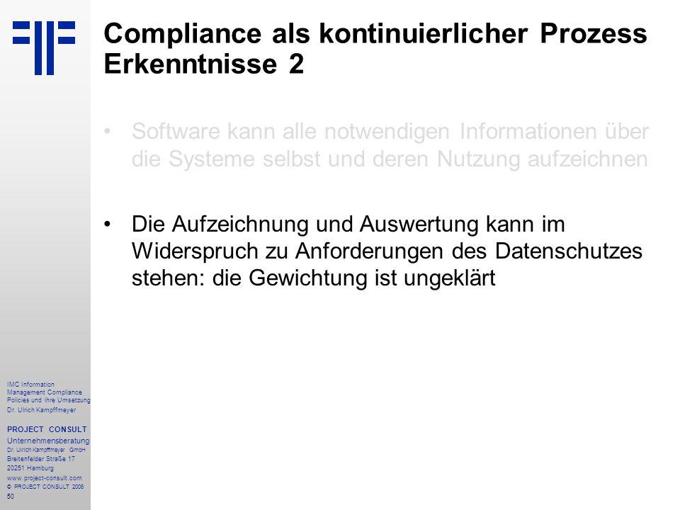 50 IMC Information Management Compliance Policies und ihre Umsetzung Dr. Ulrich Kampffmeyer PROJECT CONSULT Unternehmensberatung Dr. Ulrich Kampffmeye