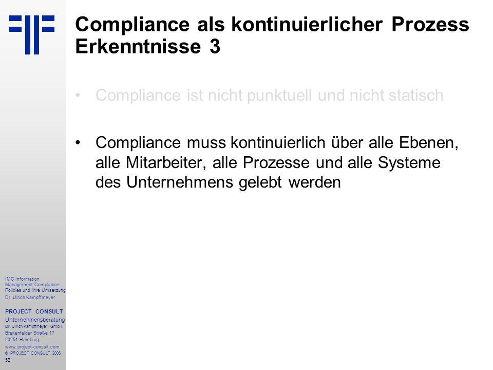 52 IMC Information Management Compliance Policies und ihre Umsetzung Dr. Ulrich Kampffmeyer PROJECT CONSULT Unternehmensberatung Dr. Ulrich Kampffmeye
