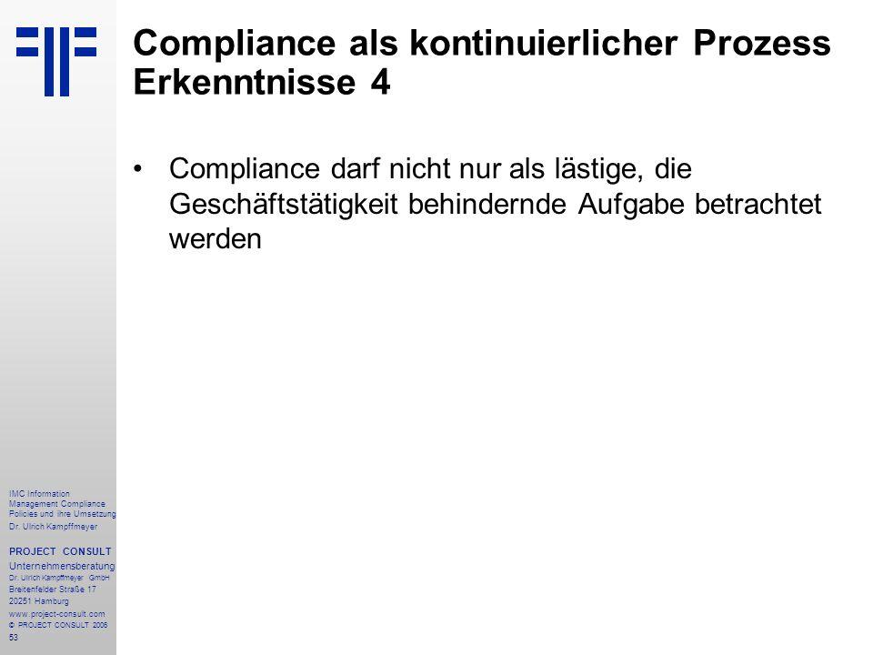 53 IMC Information Management Compliance Policies und ihre Umsetzung Dr. Ulrich Kampffmeyer PROJECT CONSULT Unternehmensberatung Dr. Ulrich Kampffmeye