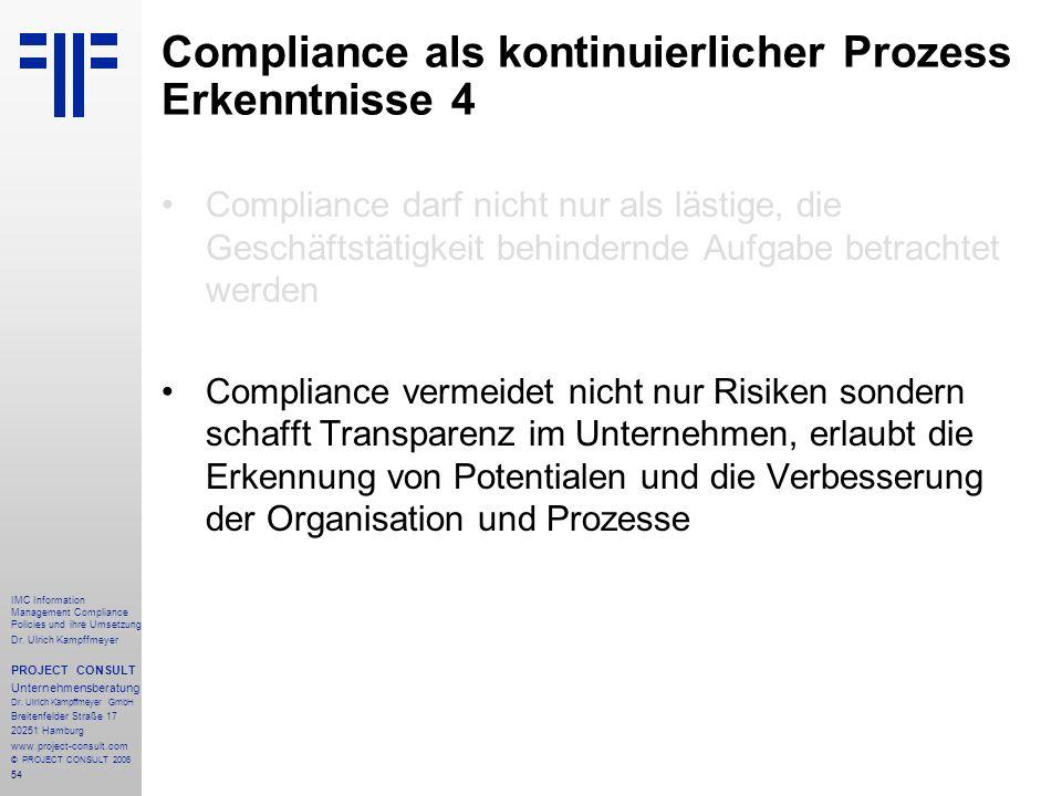 54 IMC Information Management Compliance Policies und ihre Umsetzung Dr. Ulrich Kampffmeyer PROJECT CONSULT Unternehmensberatung Dr. Ulrich Kampffmeye