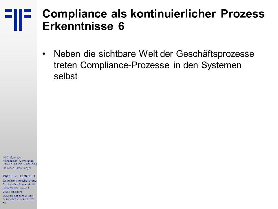 58 IMC Information Management Compliance Policies und ihre Umsetzung Dr. Ulrich Kampffmeyer PROJECT CONSULT Unternehmensberatung Dr. Ulrich Kampffmeye