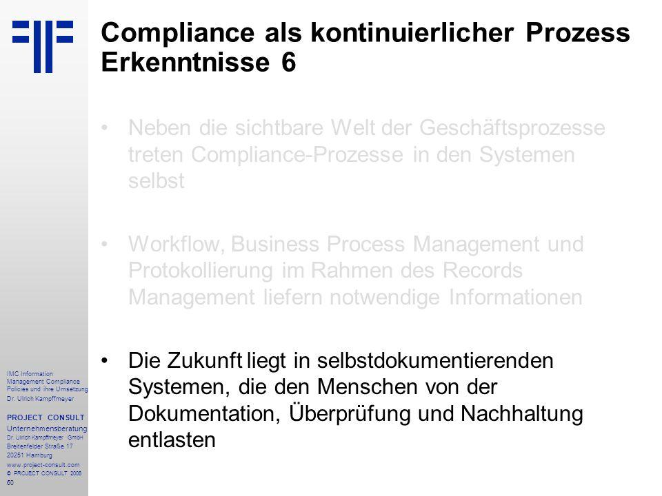 60 IMC Information Management Compliance Policies und ihre Umsetzung Dr. Ulrich Kampffmeyer PROJECT CONSULT Unternehmensberatung Dr. Ulrich Kampffmeye