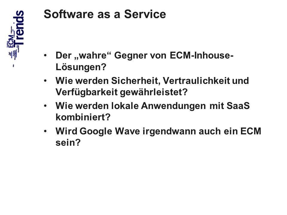 26 Software as a Service Der wahre Gegner von ECM-Inhouse- Lösungen? Wie werden Sicherheit, Vertraulichkeit und Verfügbarkeit gewährleistet? Wie werde