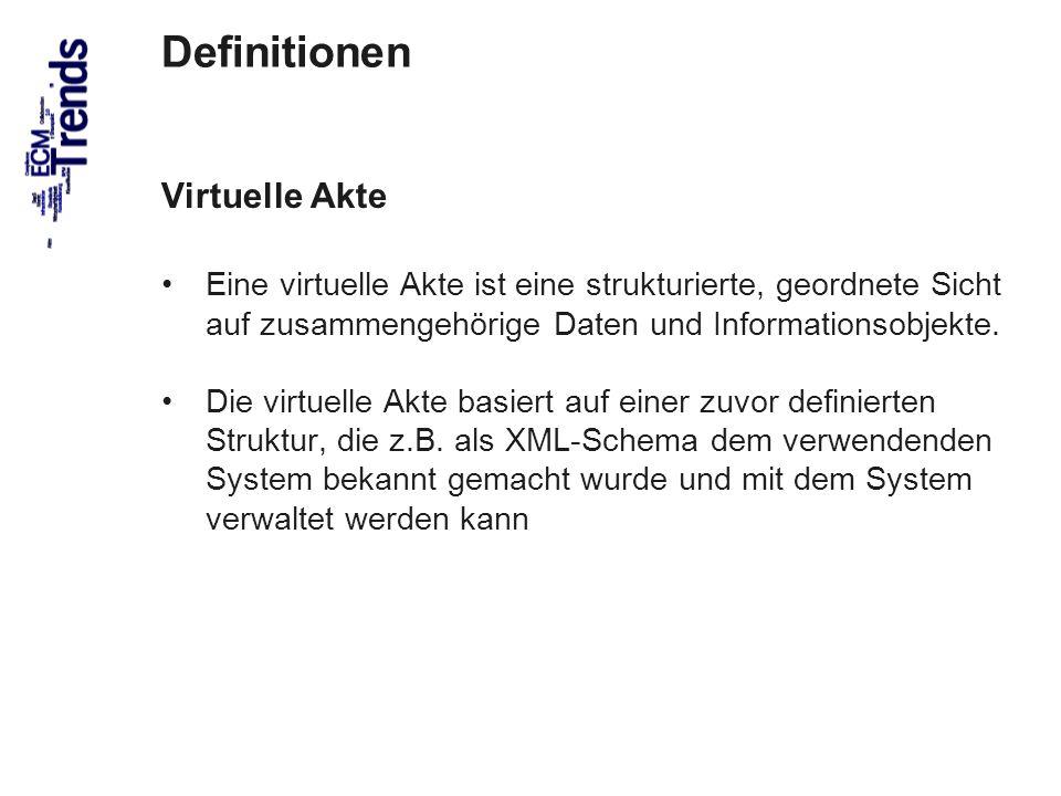 32 Definitionen Virtuelle Akte Eine virtuelle Akte ist eine strukturierte, geordnete Sicht auf zusammengehörige Daten und Informationsobjekte.