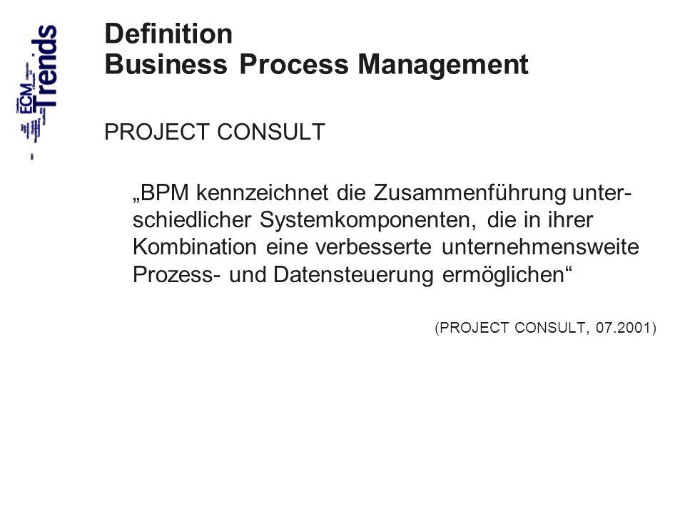 45 Definition Business Process Management PROJECT CONSULT BPM kennzeichnet die Zusammenführung unter- schiedlicher Systemkomponenten, die in ihrer Kom