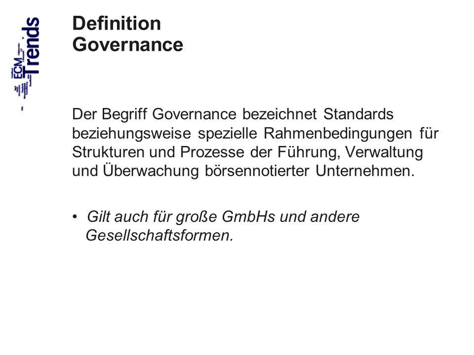 52 Definition Governance Der Begriff Governance bezeichnet Standards beziehungsweise spezielle Rahmenbedingungen für Strukturen und Prozesse der Führung, Verwaltung und Überwachung börsennotierter Unternehmen.