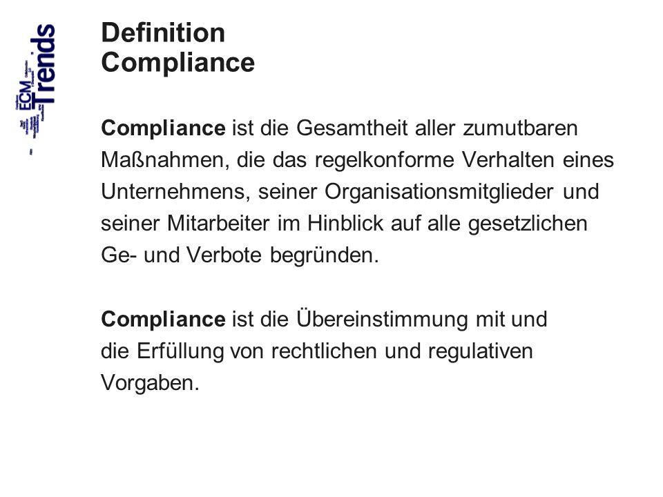 54 Definition Compliance Compliance ist die Gesamtheit aller zumutbaren Maßnahmen, die das regelkonforme Verhalten eines Unternehmens, seiner Organisationsmitglieder und seiner Mitarbeiter im Hinblick auf alle gesetzlichen Ge- und Verbote begründen.
