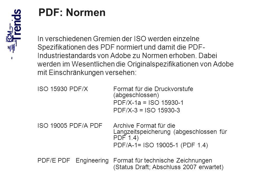 62 In verschiedenen Gremien der ISO werden einzelne Spezifikationen des PDF normiert und damit die PDF- Industriestandards von Adobe zu Normen erhoben