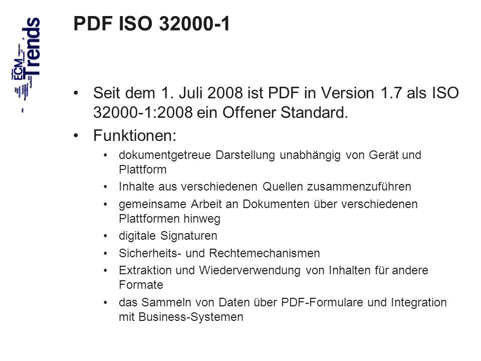 65 PDF ISO 32000-1 Seit dem 1. Juli 2008 ist PDF in Version 1.7 als ISO 32000-1:2008 ein Offener Standard. Funktionen: dokumentgetreue Darstellung una