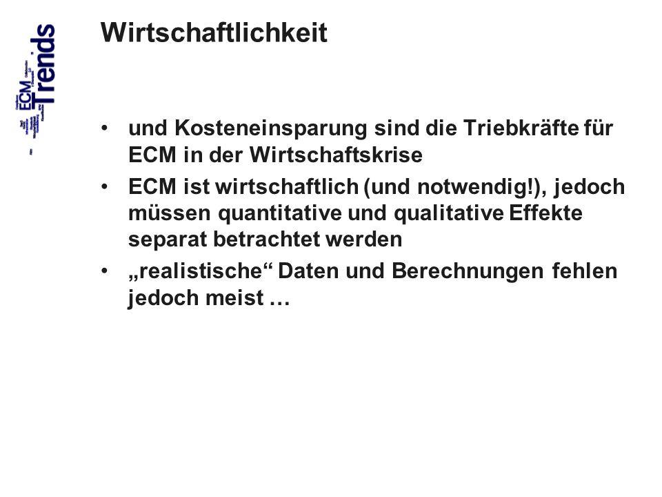 71 Wirtschaftlichkeit und Kosteneinsparung sind die Triebkräfte für ECM in der Wirtschaftskrise ECM ist wirtschaftlich (und notwendig!), jedoch müssen