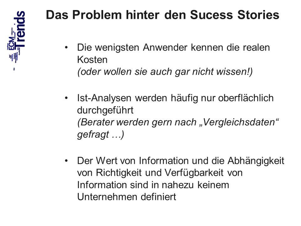 73 Das Problem hinter den Sucess Stories Die wenigsten Anwender kennen die realen Kosten (oder wollen sie auch gar nicht wissen!) Ist-Analysen werden
