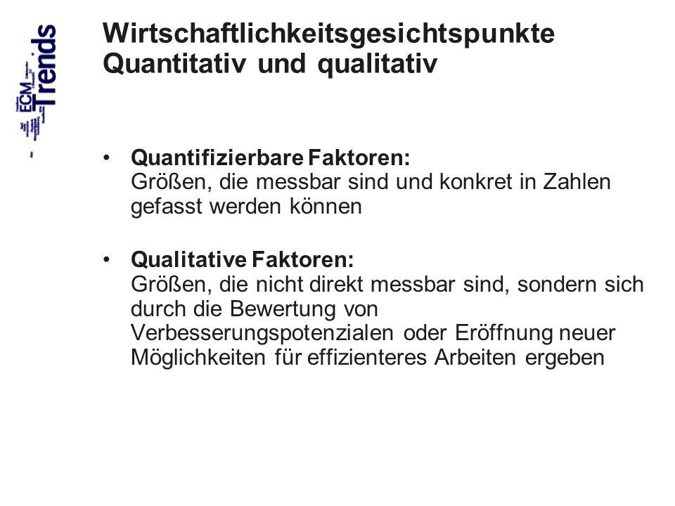 75 Wirtschaftlichkeitsgesichtspunkte Quantitativ und qualitativ Quantifizierbare Faktoren: Größen, die messbar sind und konkret in Zahlen gefasst werd
