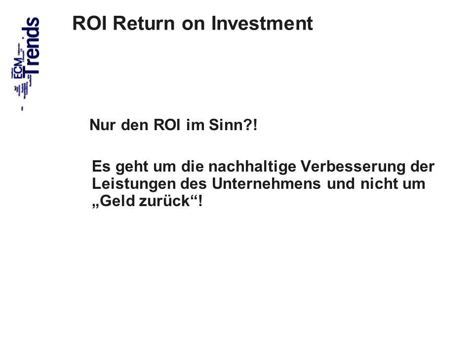 77 ROI Return on Investment Nur den ROI im Sinn?! Es geht um die nachhaltige Verbesserung der Leistungen des Unternehmens und nicht um Geld zurück!