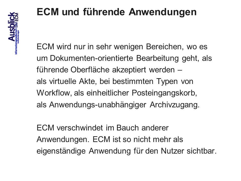 80 ECM und führende Anwendungen ECM wird nur in sehr wenigen Bereichen, wo es um Dokumenten-orientierte Bearbeitung geht, als führende Oberfläche akzeptiert werden – als virtuelle Akte, bei bestimmten Typen von Workflow, als einheitlicher Posteingangskorb, als Anwendungs-unabhängiger Archivzugang.
