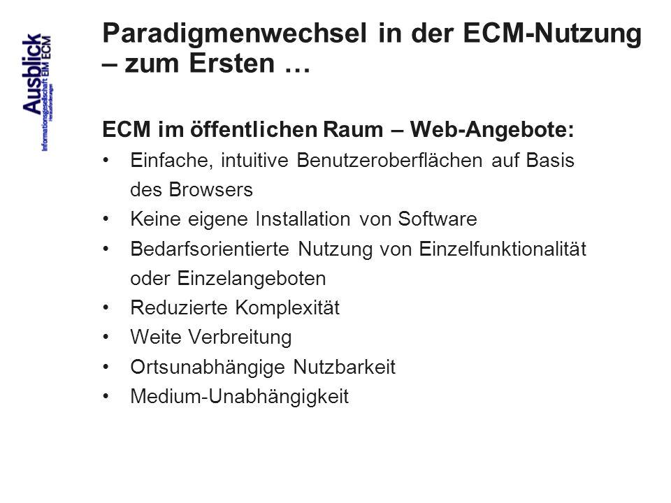 85 Paradigmenwechsel in der ECM-Nutzung – zum Ersten … ECM im öffentlichen Raum – Web-Angebote: Einfache, intuitive Benutzeroberflächen auf Basis des