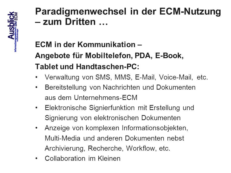 87 Paradigmenwechsel in der ECM-Nutzung – zum Dritten … ECM in der Kommunikation – Angebote für Mobiltelefon, PDA, E-Book, Tablet und Handtaschen-PC: