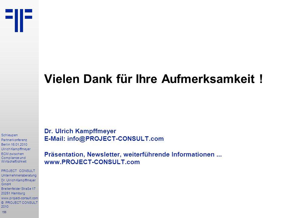 156 Schleupen Partnerkonferenz Berlin 16.01.2010 Ulrich Kampffmeyer ECM zwischen Compliance und Wirtschaftlichkeit PROJECT CONSULT Unternehmensberatun