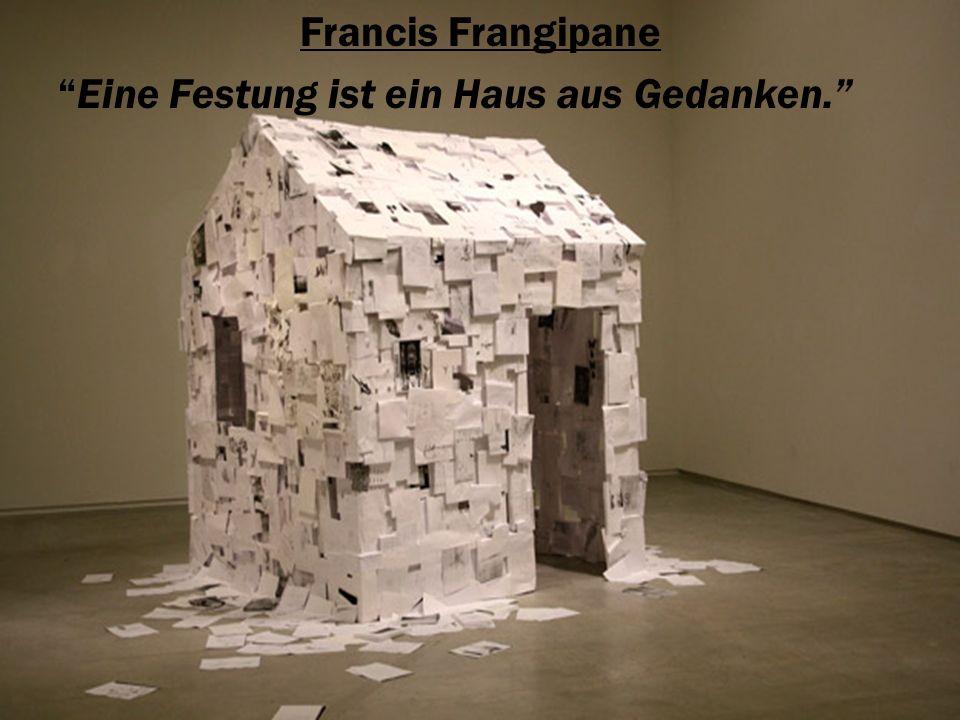 Francis Frangipane Eine Festung ist ein Haus aus Gedanken.