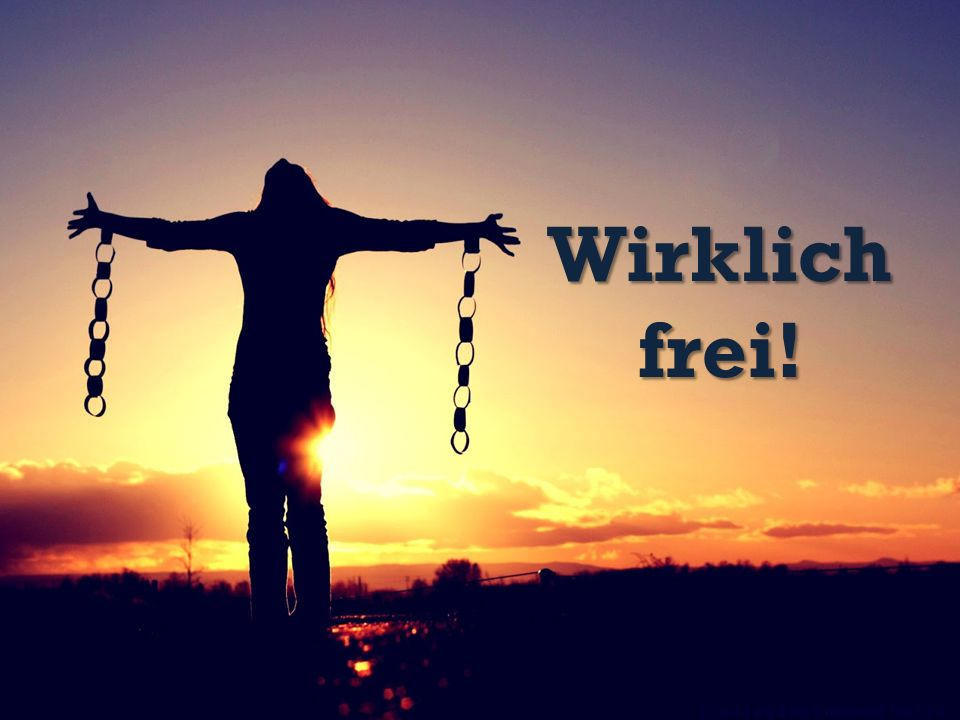 Wirklich frei!